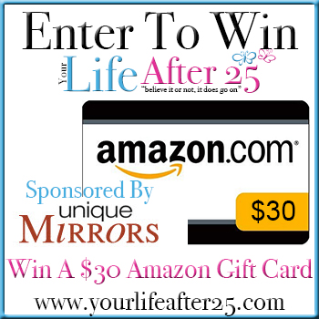 Unique Mirrors Sweep Enter To Win A $30 Amazon Gift Card From @YourLifeAfter25! 06/25 07/31