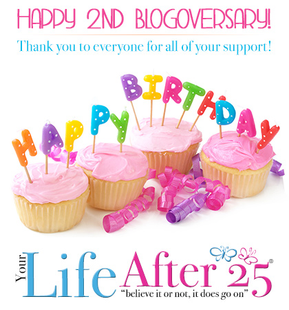 bdaybanner Celebrating 2 Awesome Years!!! Happy Blogoversary @YourLifeAfter25!