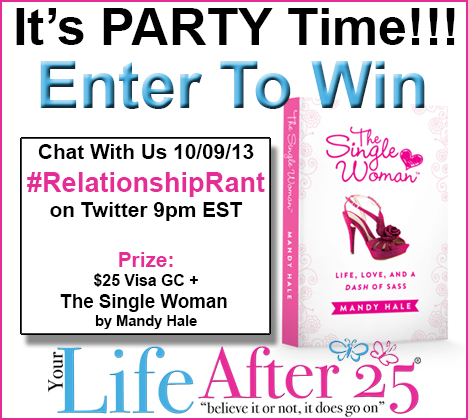TSW Twitter Party Giveaway Were Having A Party! Enter To Win A $25 Visa gc & Copy of @TheSingleWoman #RelationshipRant