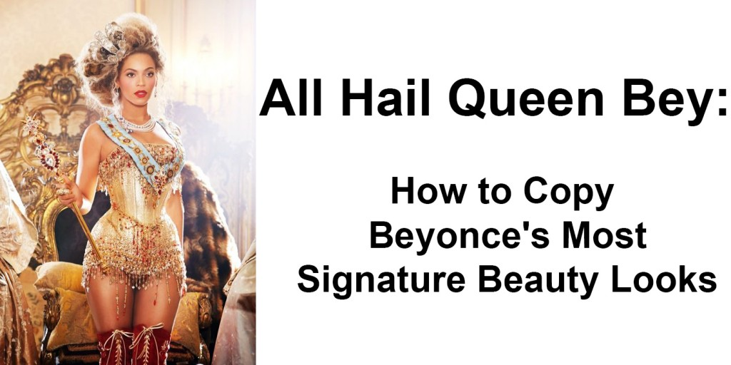 Beyonces Beauty Looks