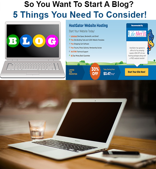 So You Want To Start A Blog? 5 Things You Need To Consider