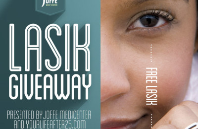 Enter to win FREE LASIK from Your Life After 25 courtesy of Joffe Medicenter