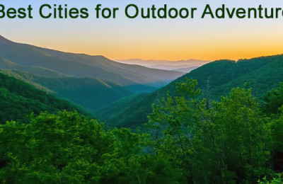 5 Best Cities for Outdoor Adventurers
