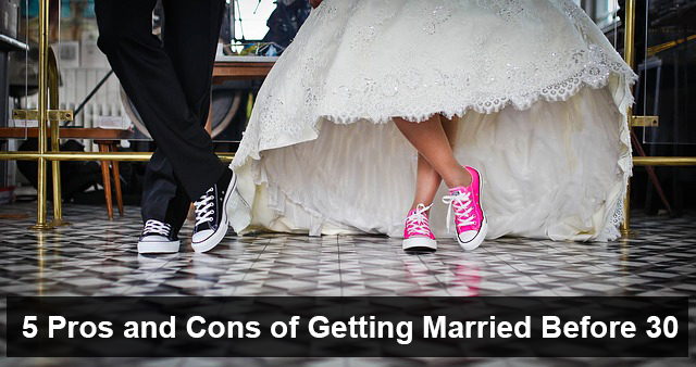 5 Pros and Cons of Getting Married Before 30