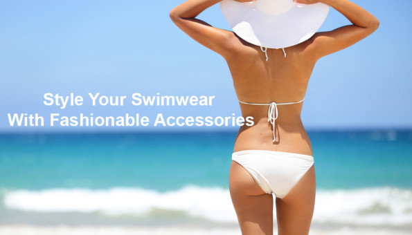 Style Your Swimwear With Fashionable Accessories