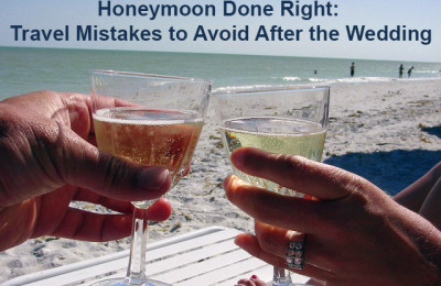 Honeymoon Done Right: Travel Mistakes to Avoid After the Wedding