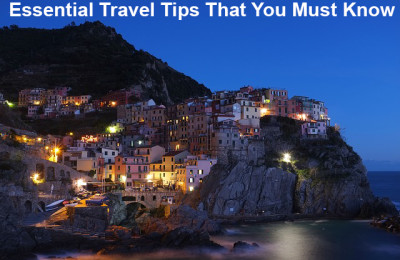 Essential Travel Tips That You Must Know