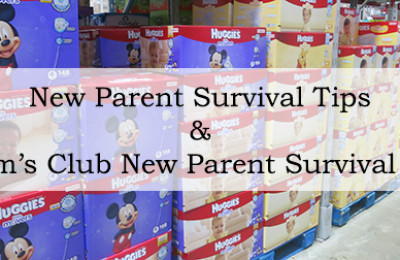 New Parent Survival Tips & Sam's Club New Parent Survival Kit