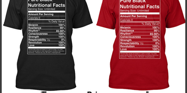 Happy Black History Month 2016: Enter To Win A Pure Black Nutritional Facts Tee!