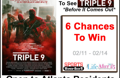 Win 2 Passes To An Advanced Screening of TRIPLE 9 (#Atlanta only)