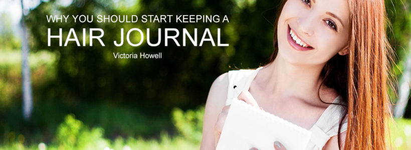 WHY YOU SHOULD START KEEPING A HAIR JOURNAL
