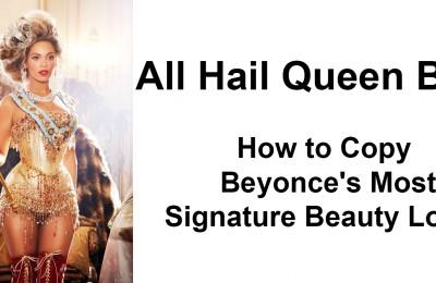 Beyonces Beauty Looks