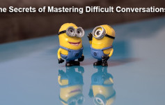The Secrets of Mastering Difficult Conversations?