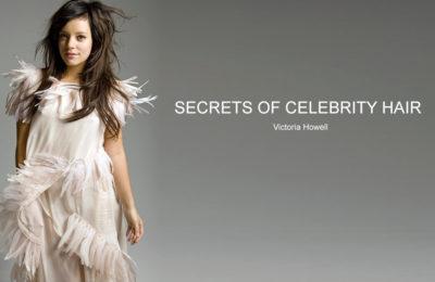 3 Top Notch Secrets of Celebrity Hair