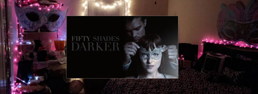 Getting Fifty Shades Darker, For Girl's Night! Drinks, Fifty Shades and Girl Talk!